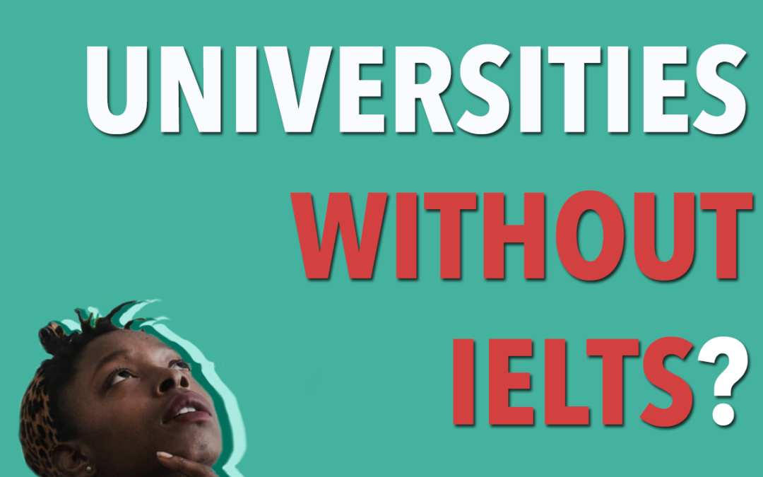 Can I Apply To Universities Without TOEFL or IELTS?
